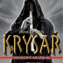 """ KRYSAŘ ""  muzikál – divadlo Kalich"