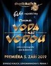 """""""VODA NAD VODOU"""" muzikál – divadlo Kalich"""