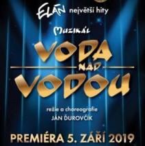 """Muzikál """" Voda nad vodou"""" 9.5. – 10.5.2020 Praha"""